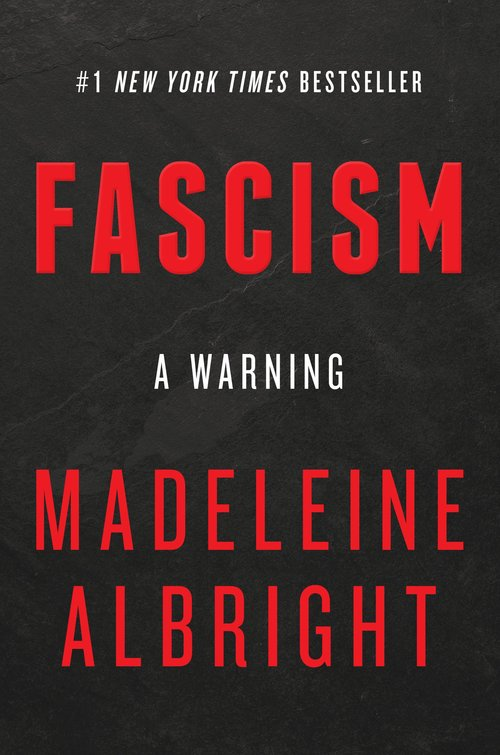 The F Word On Madeleine Albrights Fascism A Warning