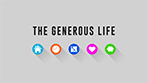 The Generous Life - 8 Part Series