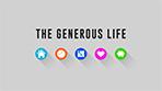 The Generous Life - 8 Part Series