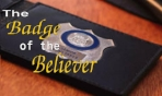 Badge of the Believer - 2 Part Series