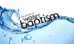 The Power of Water Baptism