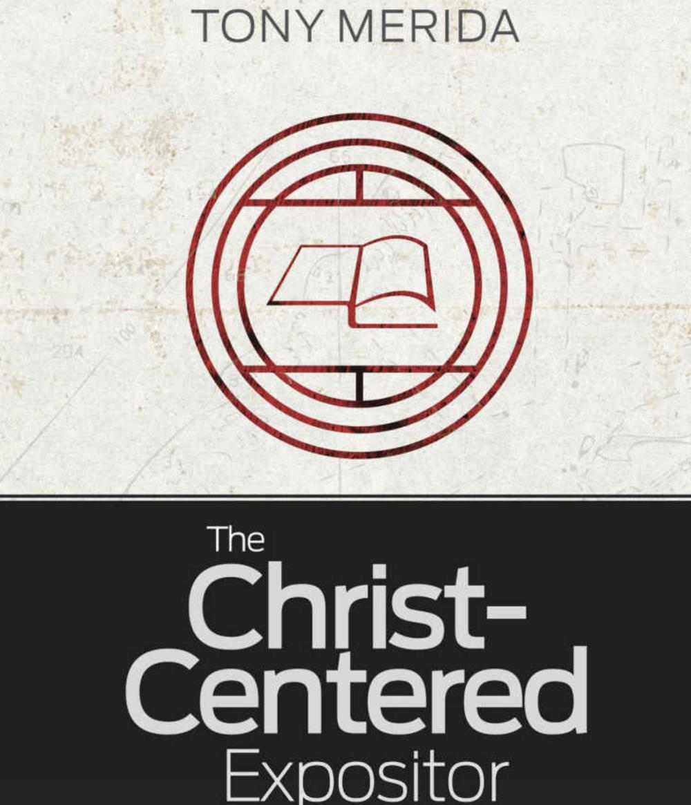 Christ-CenteredExpositor.Merida