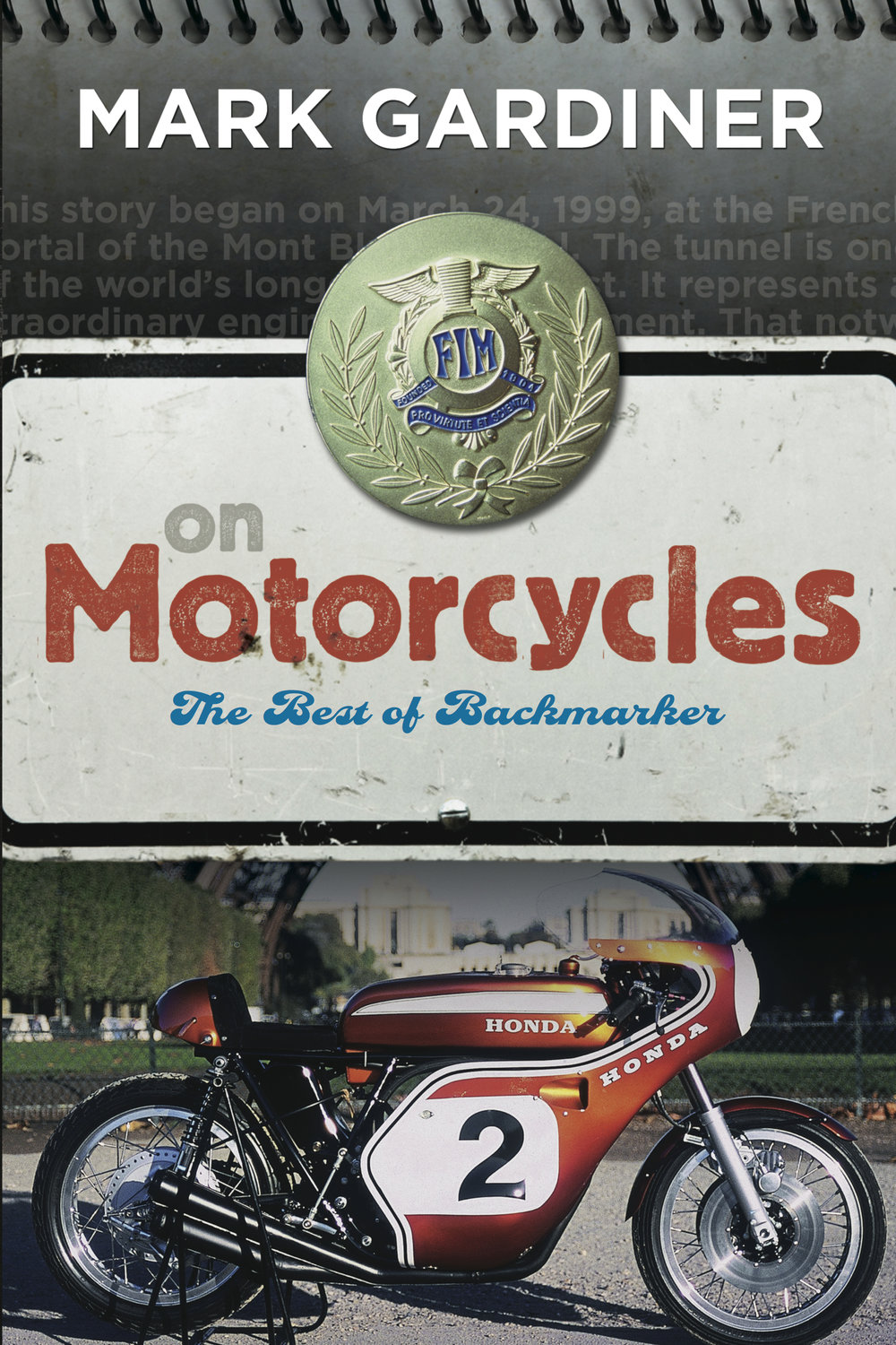 If you dig this kind of philosophical rambling about motorcycle racing, you'll love my book 'On Motorcycles: The Best of Backmarker'. Buy it on Amazon right now by clicking on the cover, or read it tonight on Kindle for less than ten bucks  here ..
