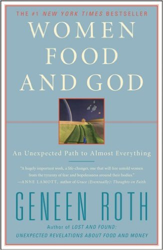 Women Food and God - THIS BOOK. I recommend this book to anyone who has ever struggled with restrictive eating, binge eating, over eating, emotional eating, most eating IN GENERAL. Its a best seller for good reason.Buy Here!