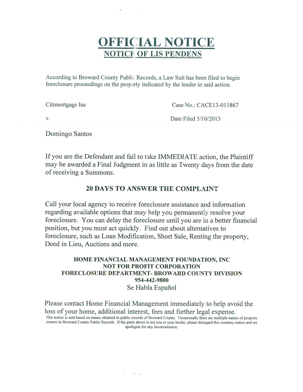 "Sham lawsuits take advantage of increased attention to the misdeeds of banks in the build-up to the foreclosure crisis. Here, a letter seeks plaintiffs to join a lawsuit that could ""possibly give you your home free and clear."""