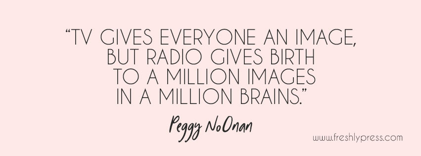 RadioQuote_PeggyNoonan_FreshlyPress.jpg