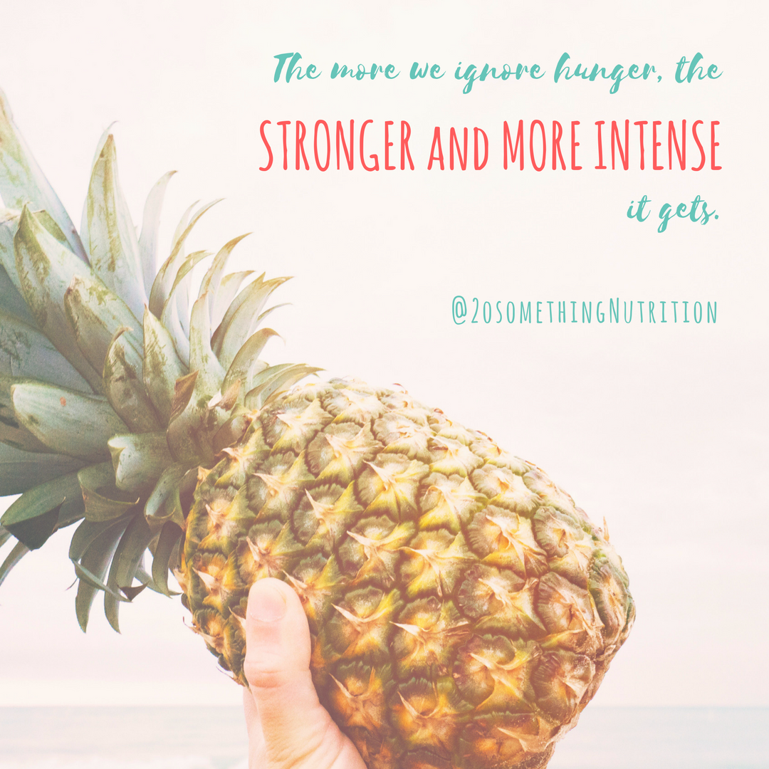 The more we ignore hunger, the stronger and more intense it gets.