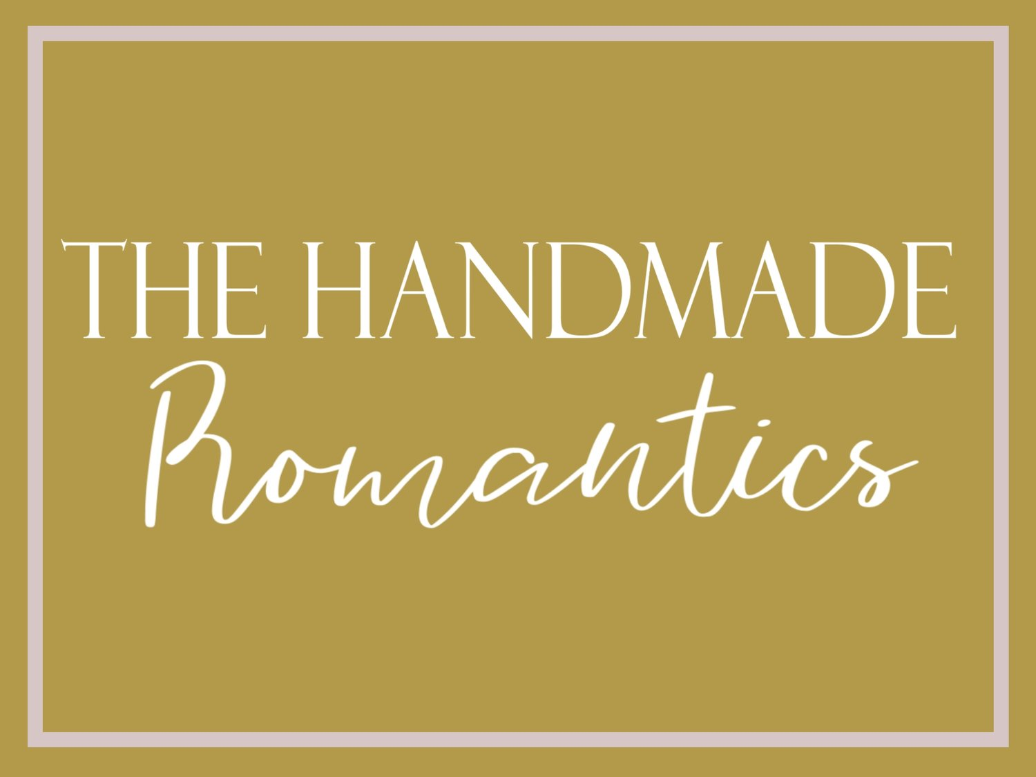 The Handmade Romantics