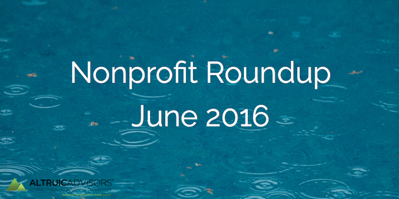 Nonprofit Roundup June 2016