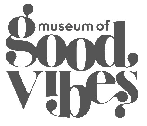 Museum of Good Vibes