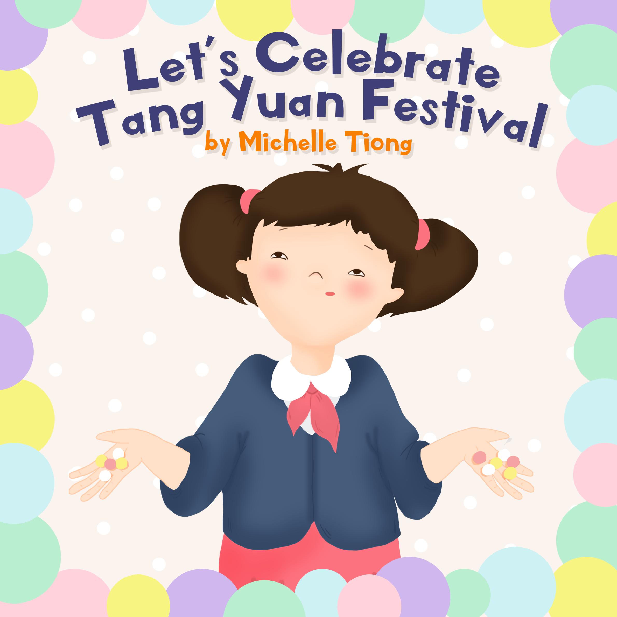 Let's Celebrate Tang Yuan Festival