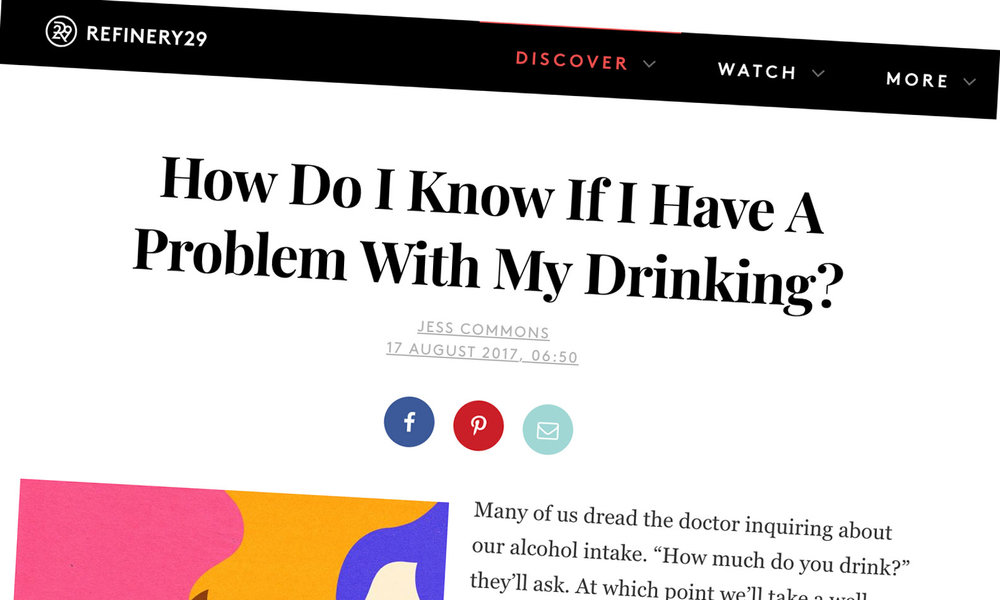Refinery How Do I Know If I Have A Problem With My Drinking? - When it comes to DrinkCoach, the majority of people they see aren't necessarily alcohol-dependent. They are perhaps just drinking