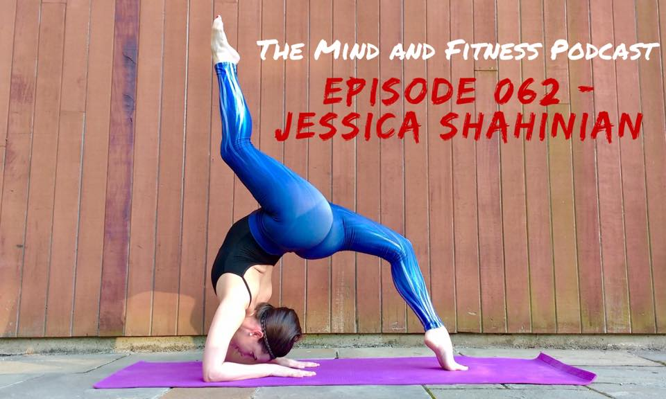 The Mind And Fitness Podcast Jessica Shahinian