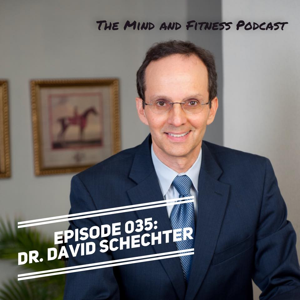 David Schechter, MD, The Mind and Fitness Podcast