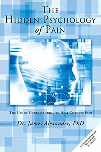 The Hidden Psychology of Pain Dr. James Alexander book cover.jpg