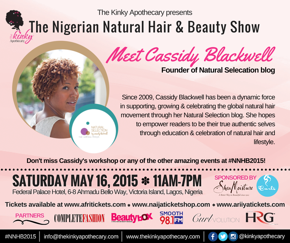 kinkyapothecary :     Don't miss your chance to meet the beautiful & inspiring  Cassidy Blackwell  naturalselectionblog  , founder of the  Natural Selection Blog  at the  Nigerian Natural Hair & Beauty Show  in Lagos on May 16th.   She'll be hosting a workshop as well as hanging out in our blogger booth along with some other amazing guests!  Get your tickets today from:  Afritickets  |  Naijaticketshop  |  Ariiyatickets    HOPE TO SEE YOU THERE!