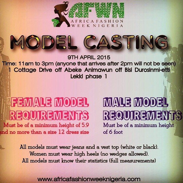 #AFWN2015 MODEL CASTING  To be held on the 9th of April at #AFWN HQ Lagos, 1, Cottage Drive.       This is in preparation for the Africa Fashion Week Nigeria which will be holding on the 23rd & 24th of May 2015, at the Eko Hotel, Lagos Nigeria.