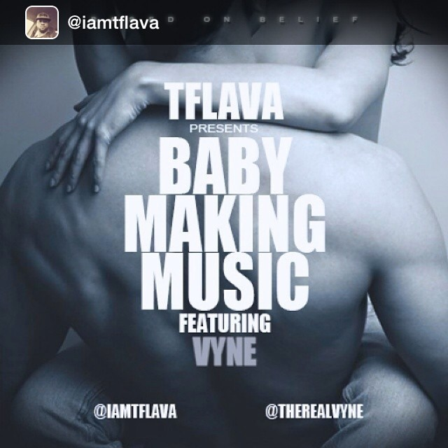 @iamtflava v#NewMusic #DropsToday #BabyMakingMusic #GrownAndSexy #TFlava #Vyne #BOB #Regram #TellSomebody #Actlikeyouknow #PleaseSupport