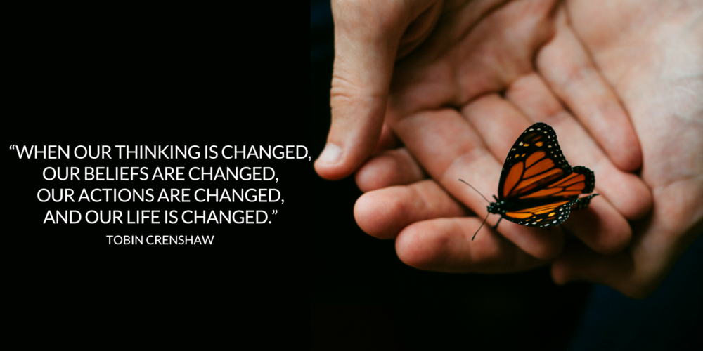 """""""When our thinking is changed, our beliefs are changed, our actions are changed, and our life is changed."""".png"""