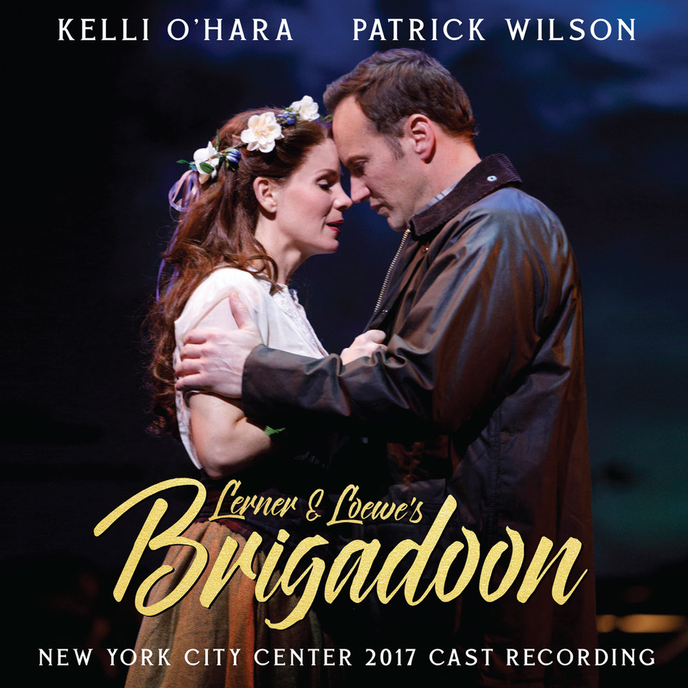 Brigadoon Cast Album with Kelli-O'Hara and Patrick Wilson now available!