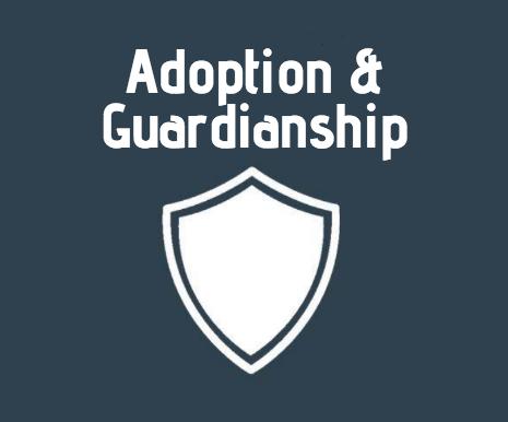 Adoption & Guardianship