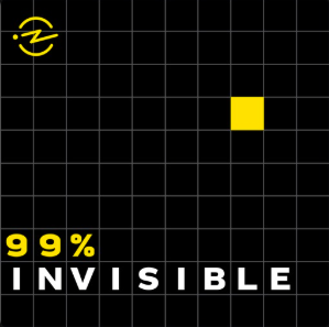 STREAM AND DOWNLOAD 99% INVISIBLE PODCAST FREE ON PIRATE RADIO
