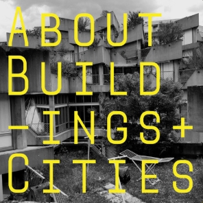 STREAM AND DOWNLOAD ABOUT BUILDINGS + CITIES PODCAST FREE ON PIRATE RADIO