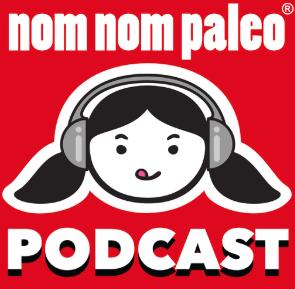 STREAM AND DOWNLOAD NOM NOM PALEO PODCAST FREE ON PIRATE RADIO