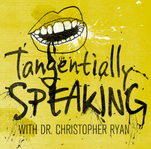 STREAM AND DOWNLOAD TANGENTIALLY SPEAKING WITH CHRISTOPHER RYAN PODCAST FREE ON PIRATE RADIO