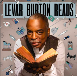 STREAM AND DOWNLOAD LEVAR BURTON READS PODCAST FREE ON PIRATE RADIO