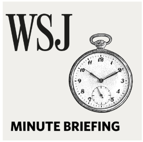 STREAM AND DOWNLOAD WSJ MINUTE BRIEFING PODCAST FREE ON PIRATE RADIO