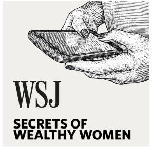 STREAM AND DOWNLOAD WSJ SECRETS OF WEALTHY WOMEN PODCAST FREE ON PIRATE RADIO