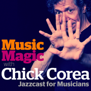 STREAM AND DOWNLOAD MUSIC MAGIC WITH CHICKA COREA -JAZZCAST FOR MUSICIANS PODCAST FREE ON PIRATE RADIO