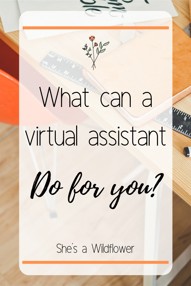 What can a virtual assistant do for you?