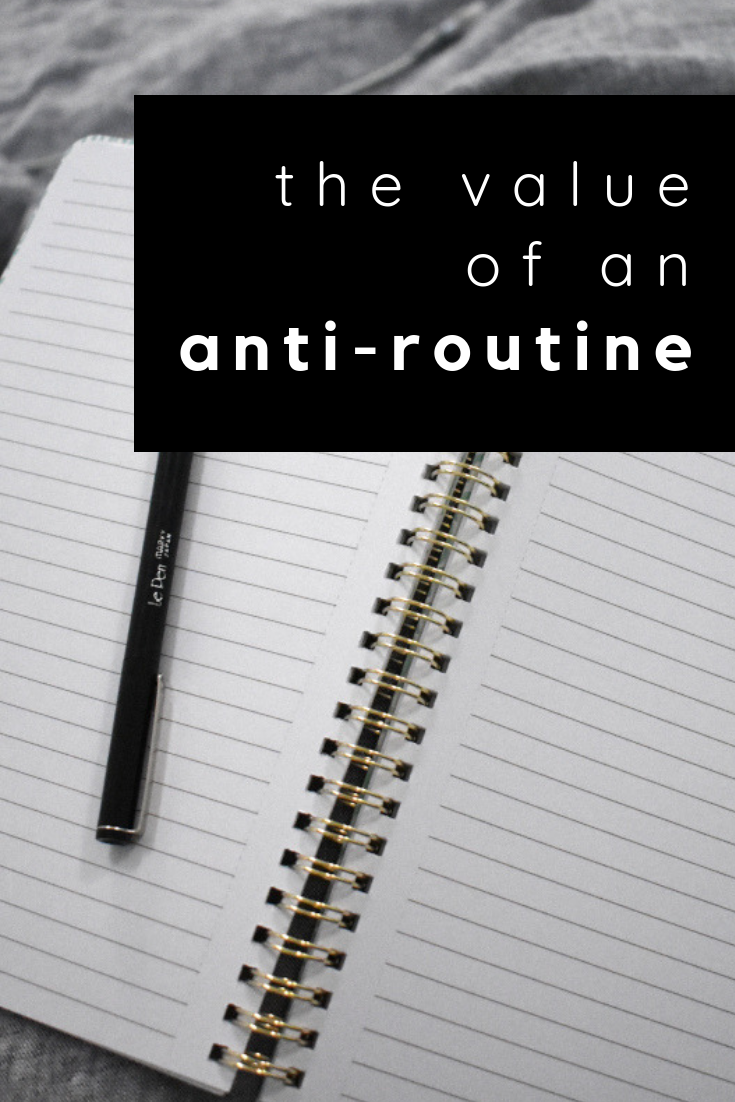 the value of an anti-routine