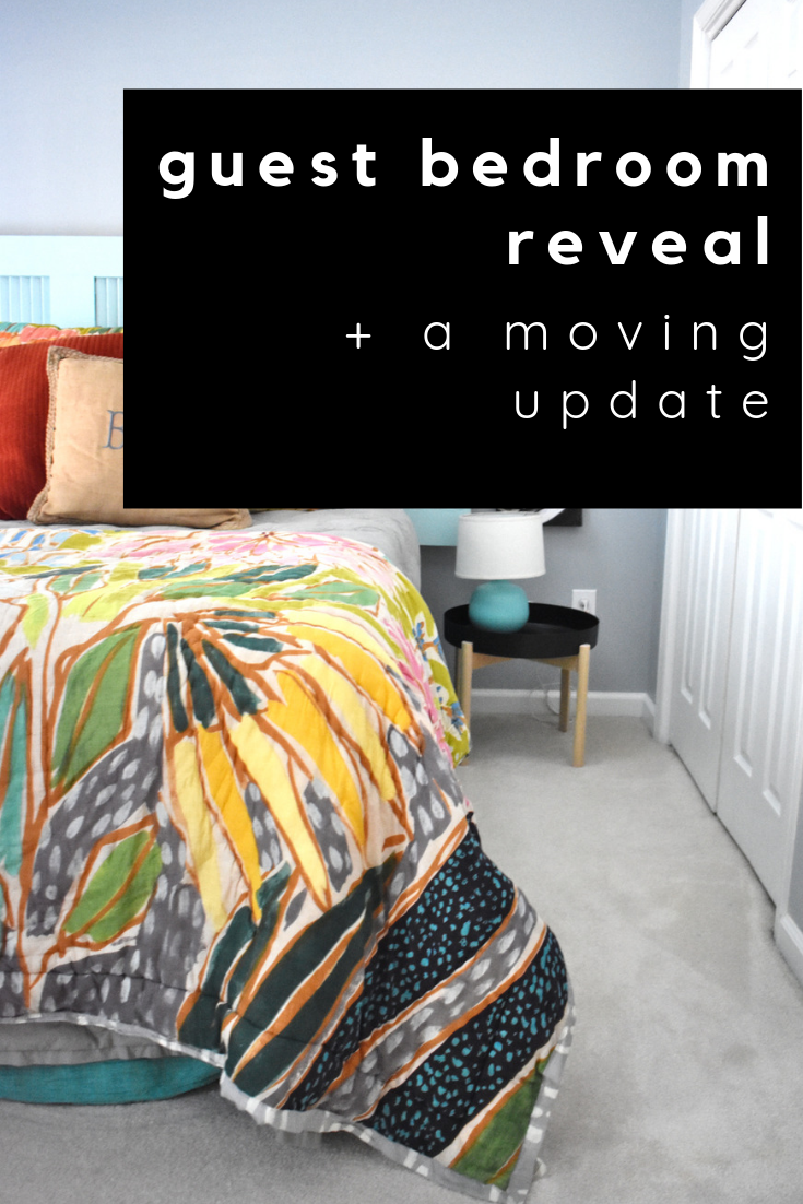guest bedroom reveal + moving update