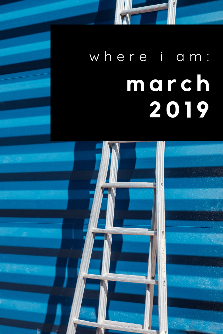 where i am: march 2019