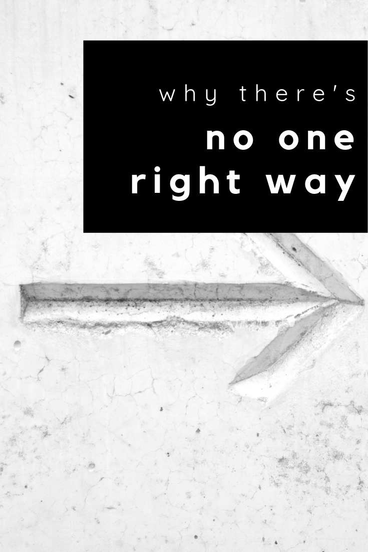 there's no one right way