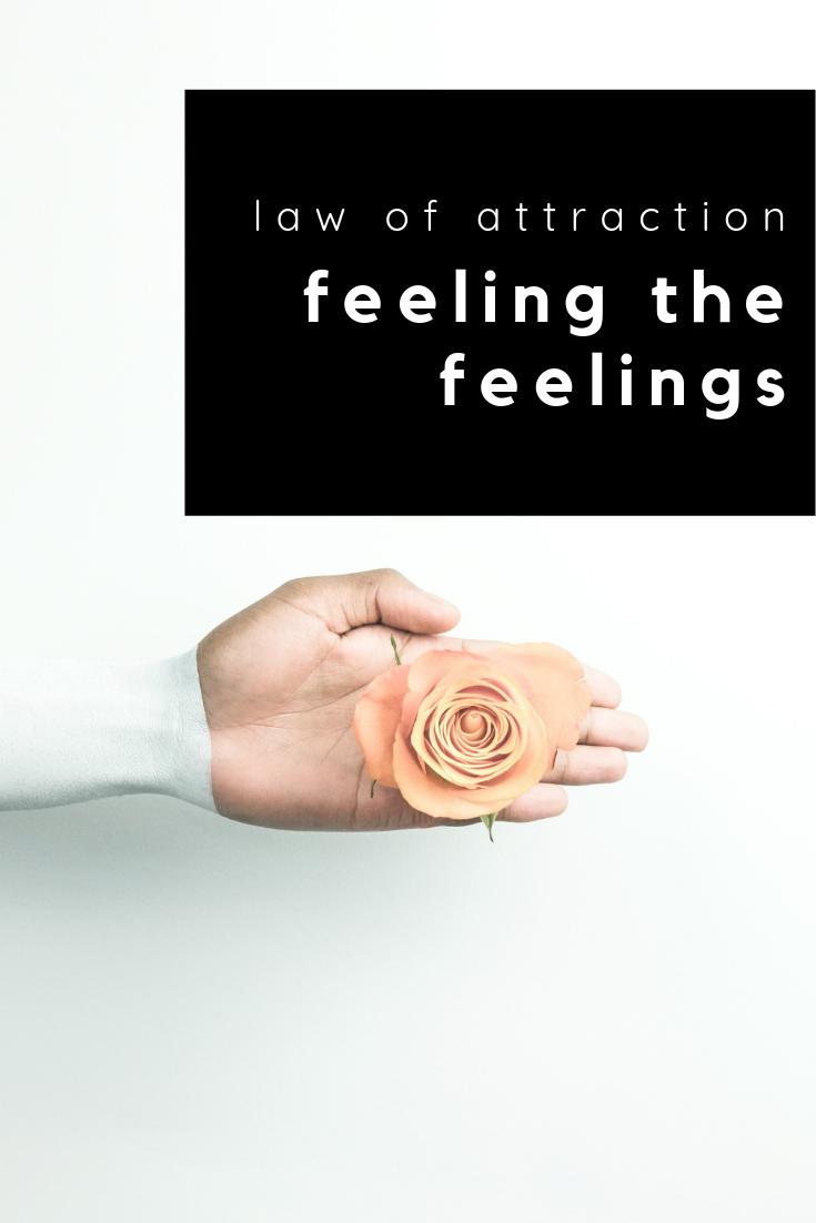 law of attraction: feeling the feelings