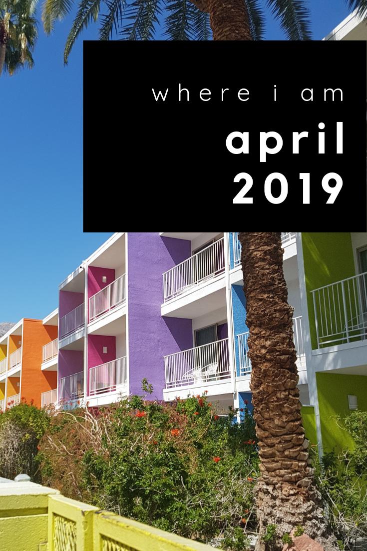 where i am: april 2019