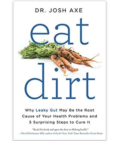 Eat Dirt by Dr. Josh Axe