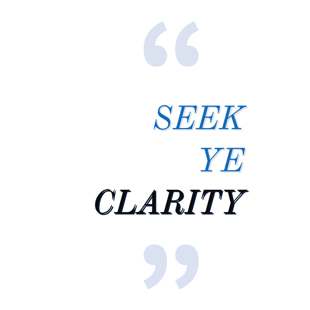 seek ye clarity .jpg
