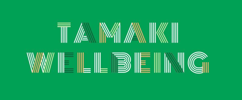 TĀMAKI WELLBEING  TĀMAKI REGENERATION, AUCKLAND DISTRICT HEALTH BOARD AND MAUNGAKIEKIE LOCAL BOARD