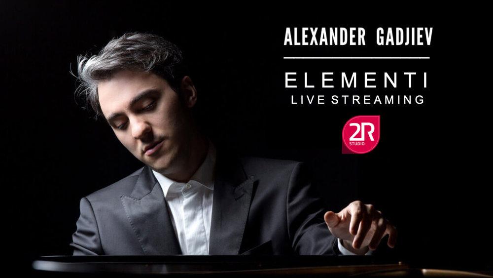 ELEMENTI - Recital del pianista Alexander Gadjiev dal Teatro L.Bratuz di Gorizia (Italy) diretta streaming su: https://www.youtube.com/c/DueErreProduzioni dalle ore 20,20 di Venerdì 8 febbraio.