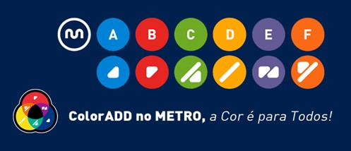 "From  Metro do Porto's website . It reads ""ColorADD in METRO, Color is for Everyone!"""