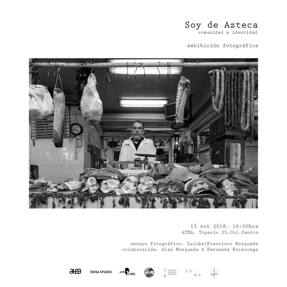 Soy de azteca - Exhibición fotográfica.ATEA. Topacio 25. Col. Centro CDMX13 de Oct. 18 16:00hrs.
