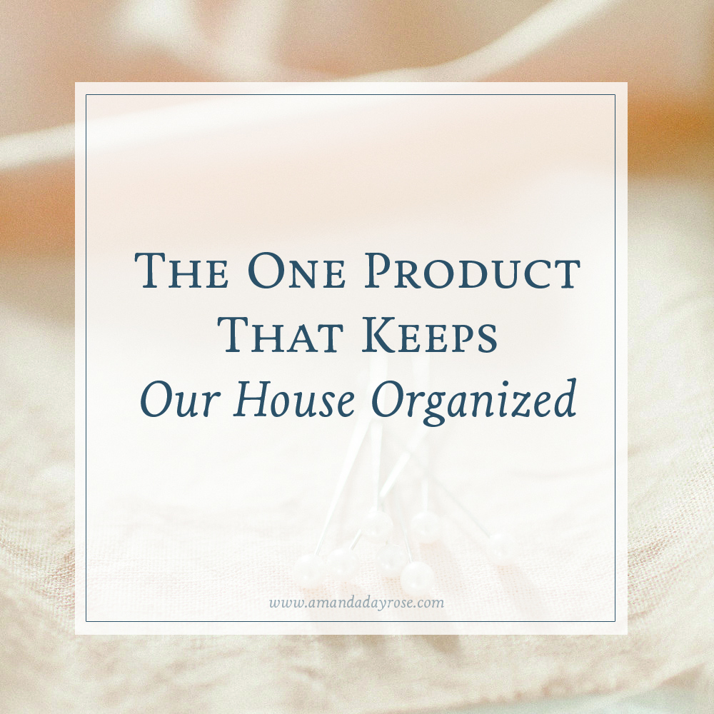 The One Product That Keeps Our House Organized