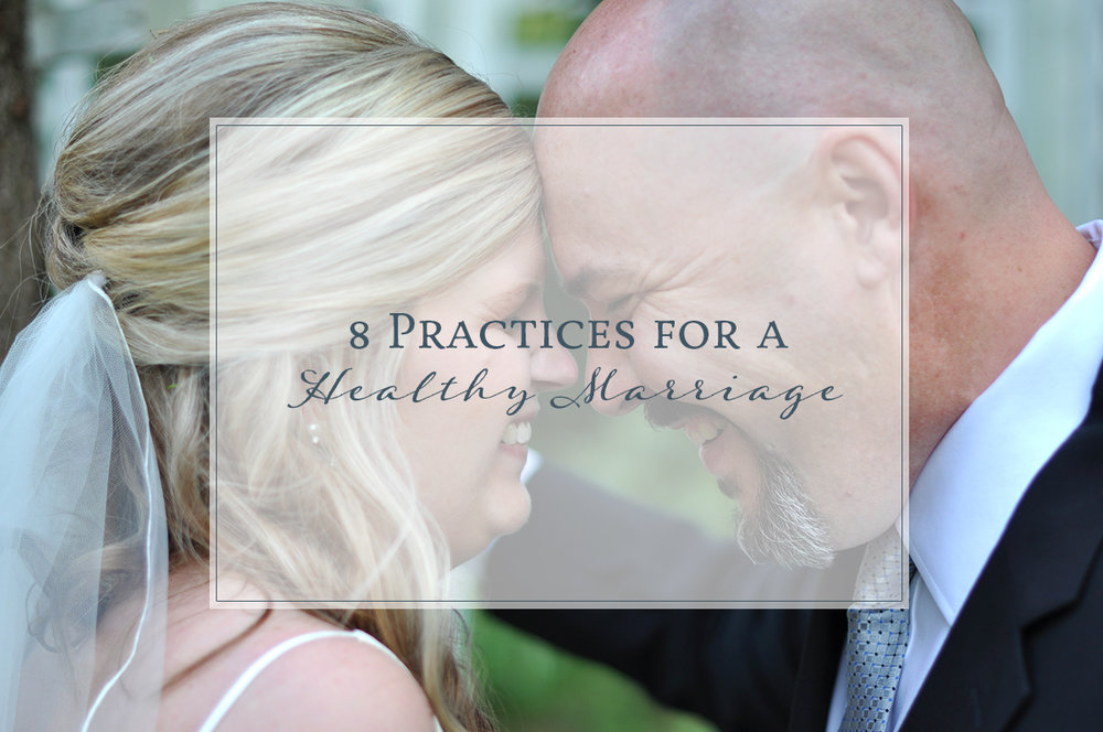8 Practices for a Healthy Marriage