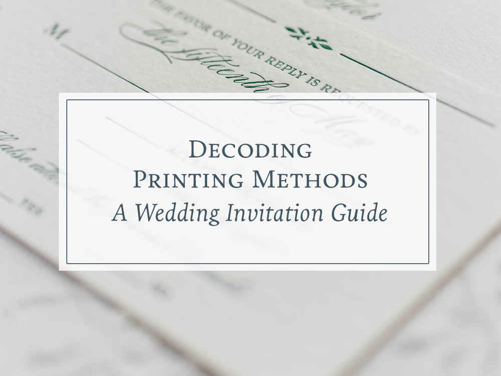 Decoding Printing Methods: A Wedding Invitation Guide