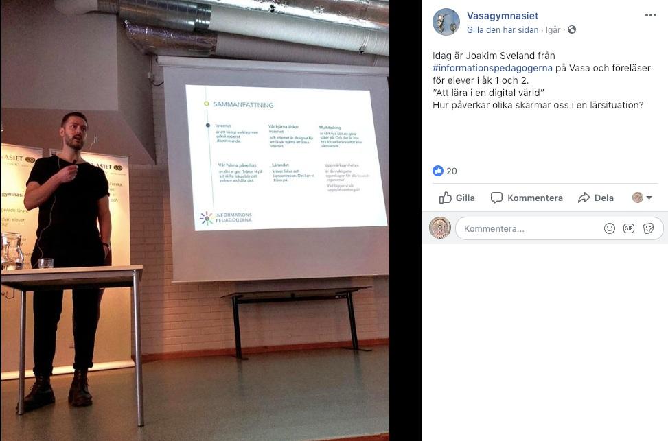 - Föreläsning om hur de uppkopplade skärmarna påverkar lärandet för elever årskurs 1, 2 och 3 på Vasagymnasiet i Arboga. Januari 2019.